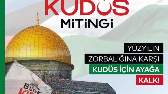 """Saadet Partisi'nden """"Büyük Kudüs Mitingi"""""""